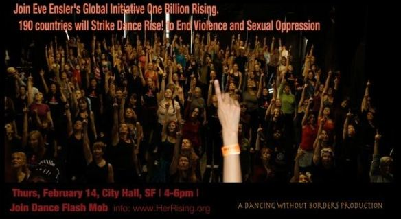 Eve Ensler and One Billion Rising invite you to Rise Up to Oppose Sexual Oppression and Violence Against Women