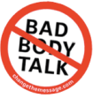 Stop bad body talk button available from changethemessage.com.